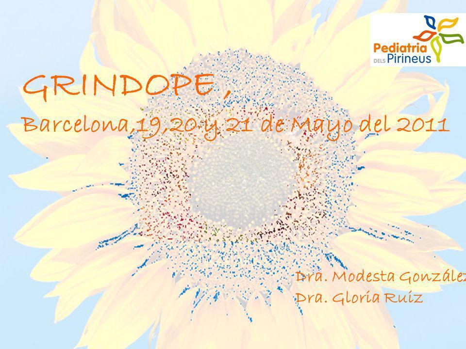 GRINDOPE , Barcelona,19,20 y 21 de Mayo del 2011 Dra. Modesta González