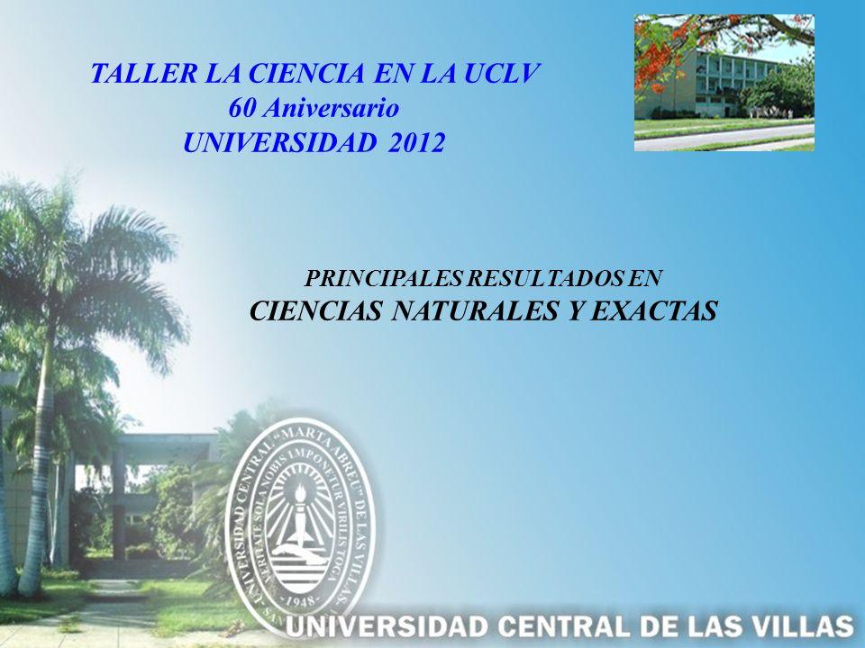 TALLER LA CIENCIA EN LA UCLV 60 Aniversario UNIVERSIDAD 2012