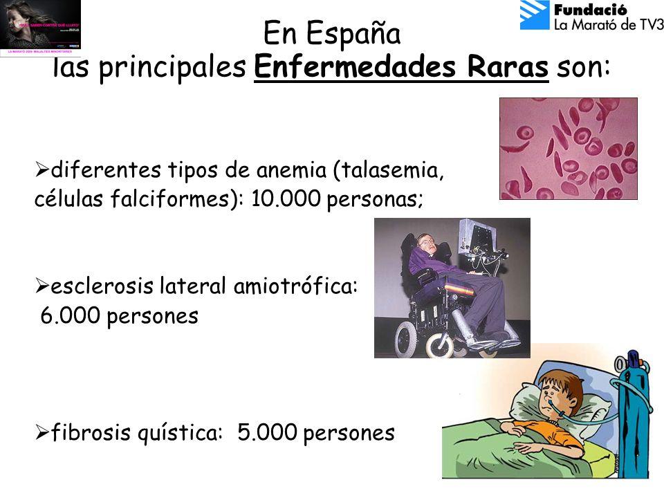En España las principales Enfermedades Raras son: