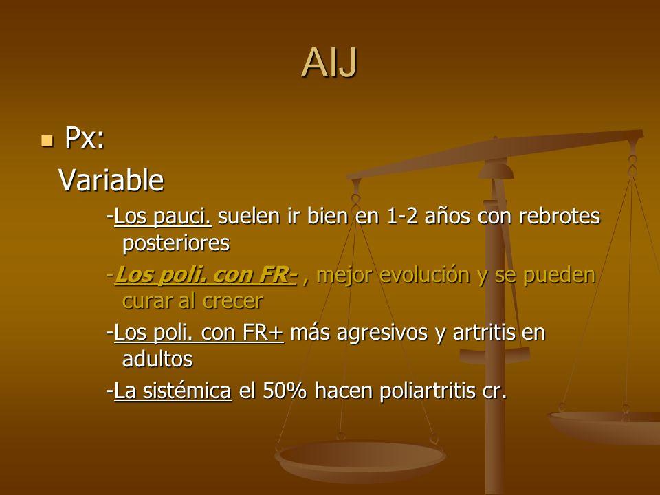 AIJ Px: Variable. -Los pauci. suelen ir bien en 1-2 años con rebrotes posteriores.