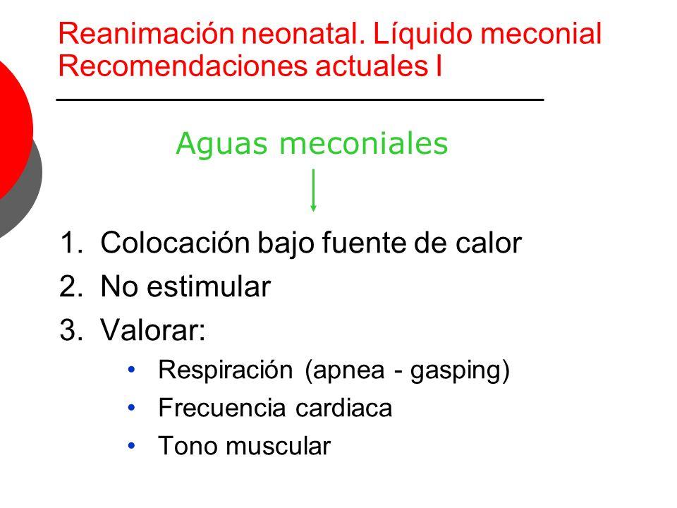 Reanimación neonatal. Líquido meconial Recomendaciones actuales I