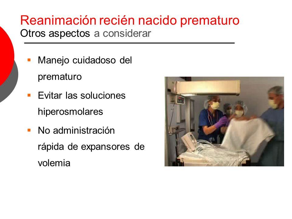Reanimación recién nacido prematuro Otros aspectos a considerar