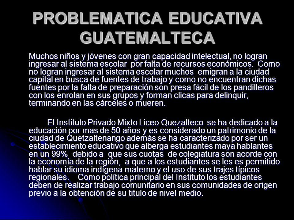PROBLEMATICA EDUCATIVA GUATEMALTECA