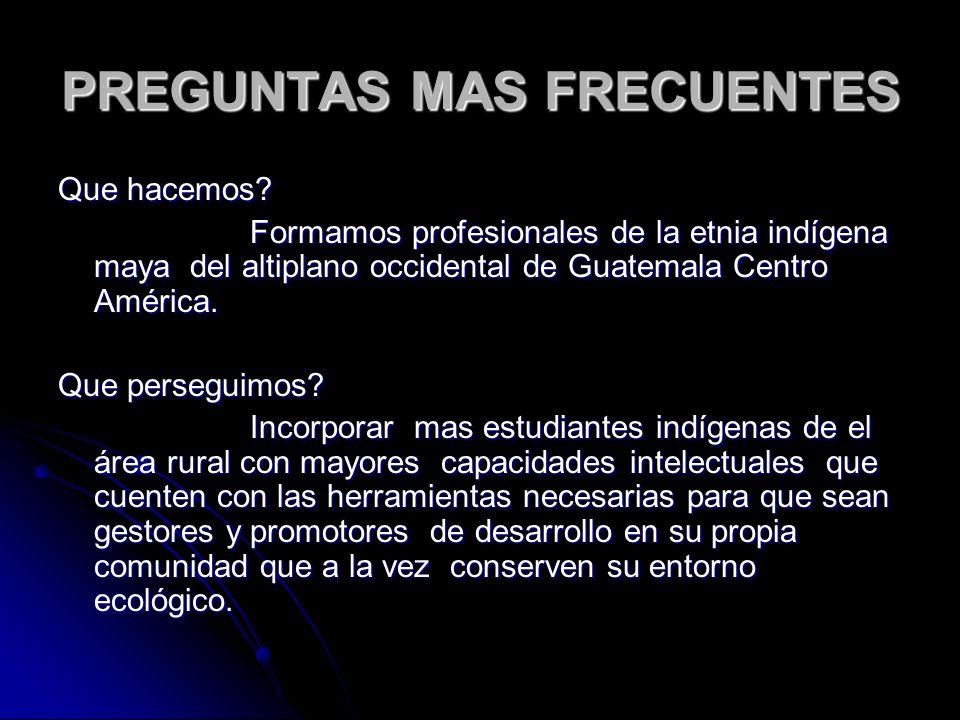 PREGUNTAS MAS FRECUENTES