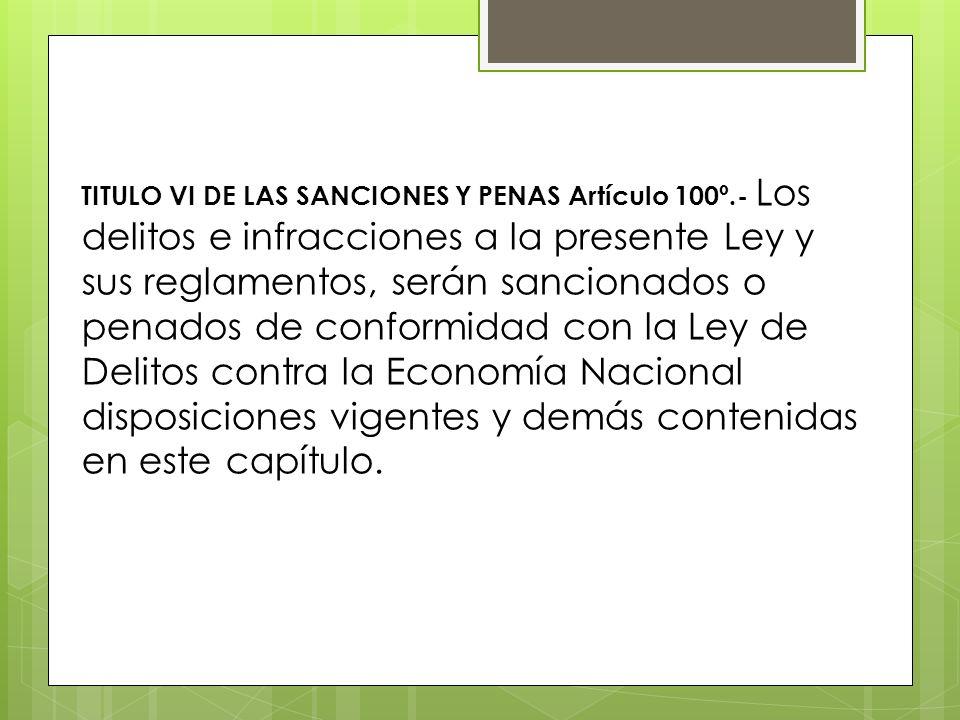 TITULO VI DE LAS SANCIONES Y PENAS Artículo 100º