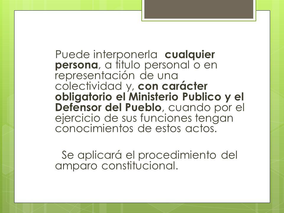 Se aplicará el procedimiento del amparo constitucional.