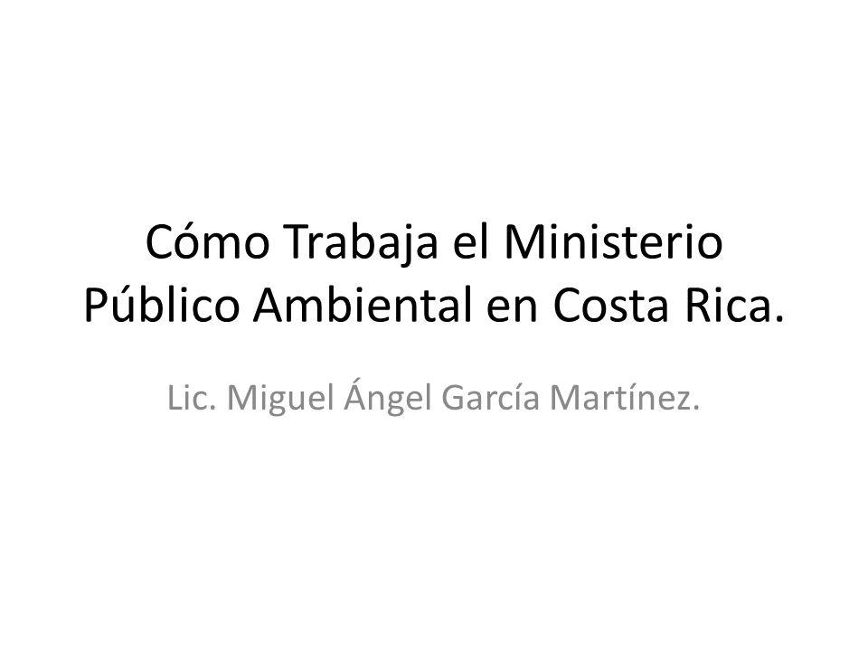 Cómo Trabaja el Ministerio Público Ambiental en Costa Rica.