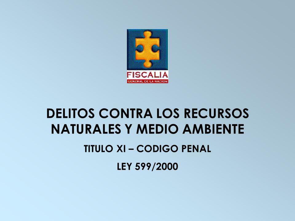 DELITOS CONTRA LOS RECURSOS NATURALES Y MEDIO AMBIENTE