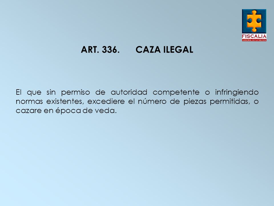 ART. 336. CAZA ILEGAL