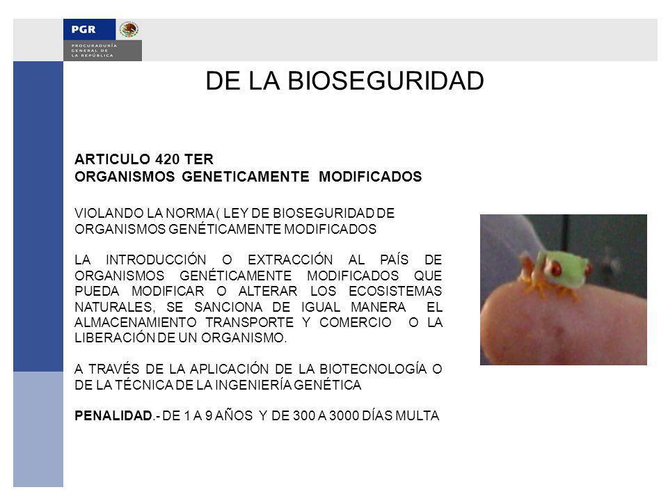 DE LA BIOSEGURIDAD ARTICULO 420 TER