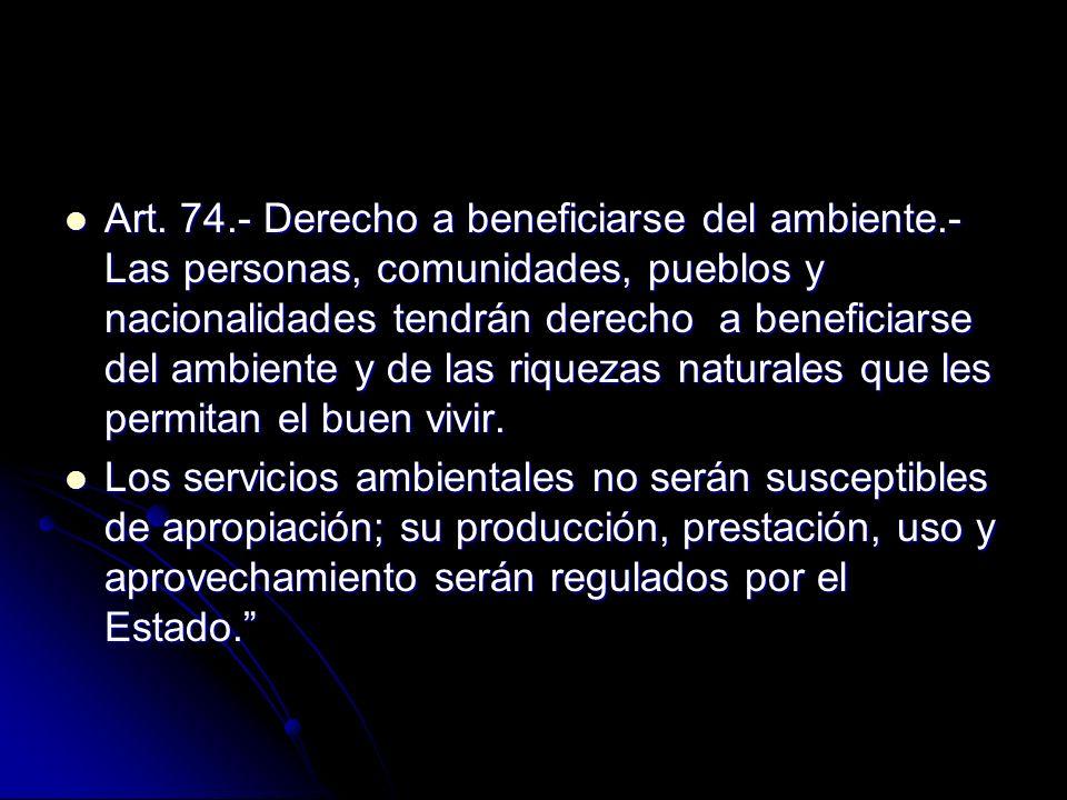 Art. 74. - Derecho a beneficiarse del ambiente