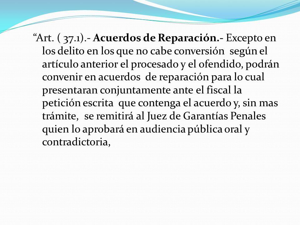 Art. ( 37. 1). - Acuerdos de Reparación