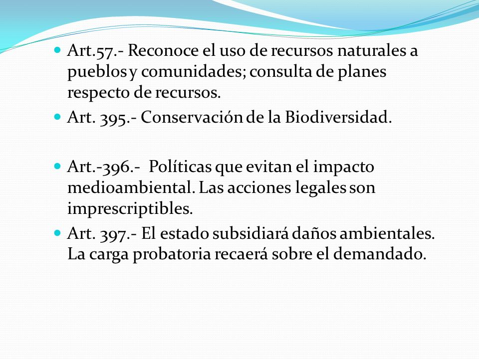 Art.57.- Reconoce el uso de recursos naturales a pueblos y comunidades; consulta de planes respecto de recursos.