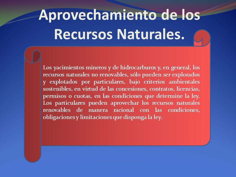 Aprovechamiento de los Recursos Naturales.