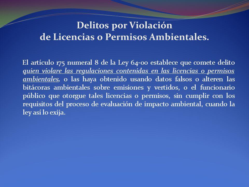 Delitos por Violación de Licencias o Permisos Ambientales.