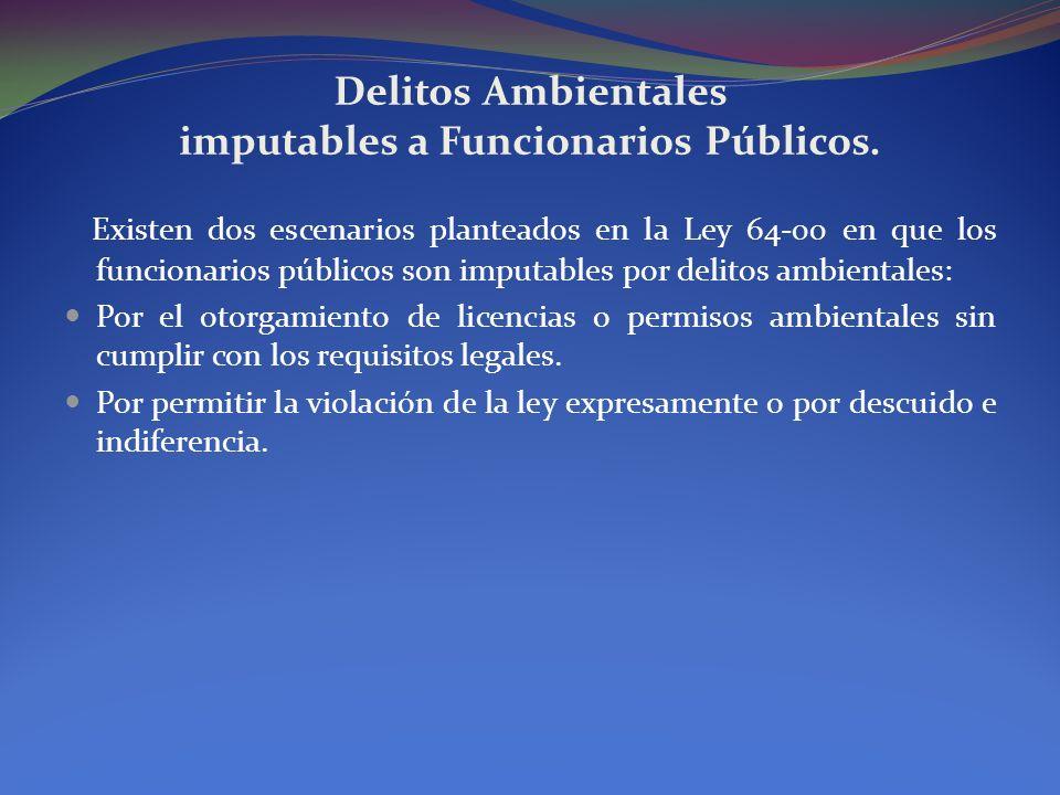 Delitos Ambientales imputables a Funcionarios Públicos.