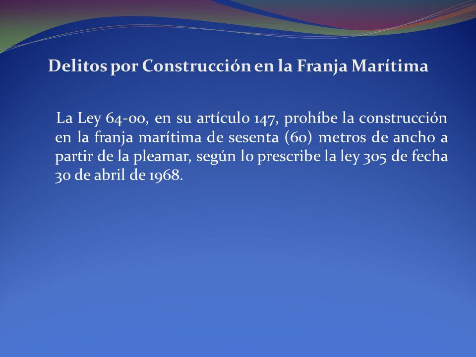 Delitos por Construcción en la Franja Marítima