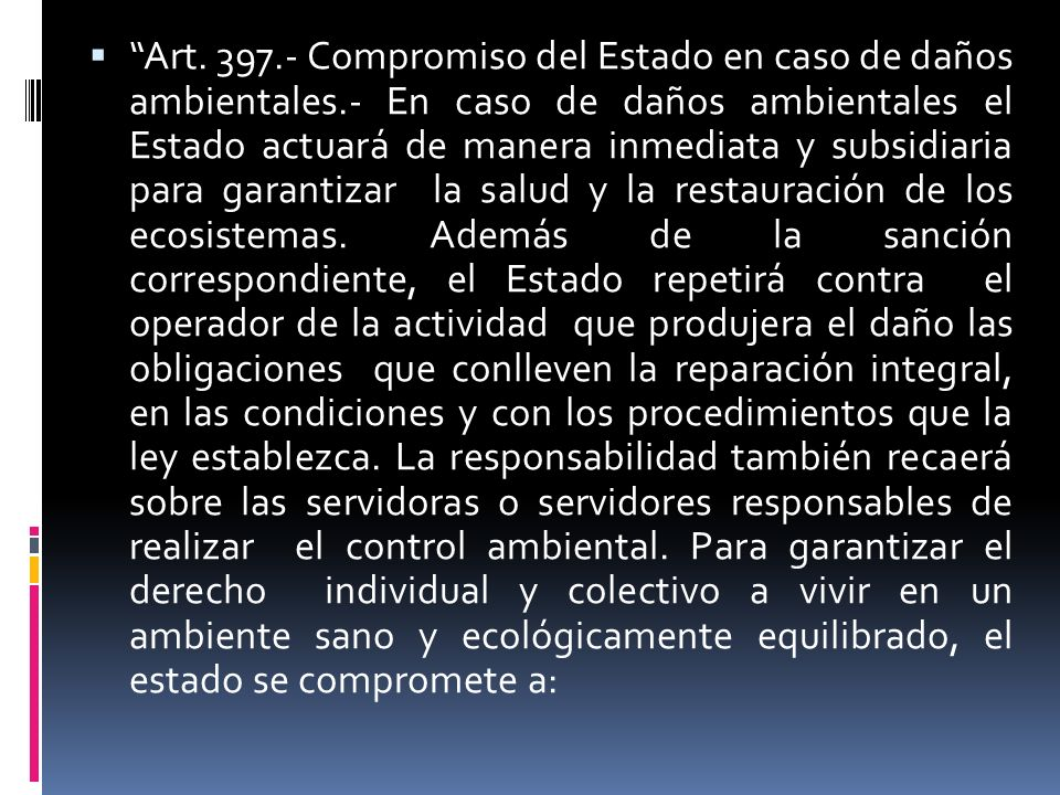 Art. 397. - Compromiso del Estado en caso de daños ambientales