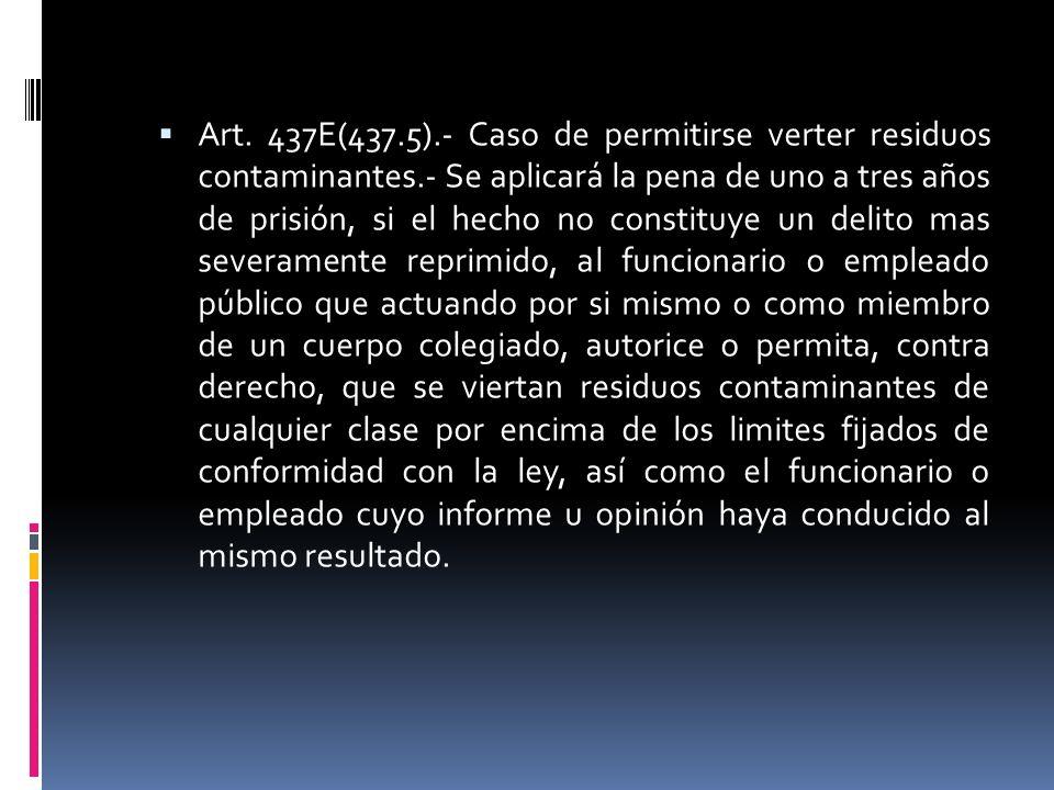 Art. 437E(437. 5). - Caso de permitirse verter residuos contaminantes