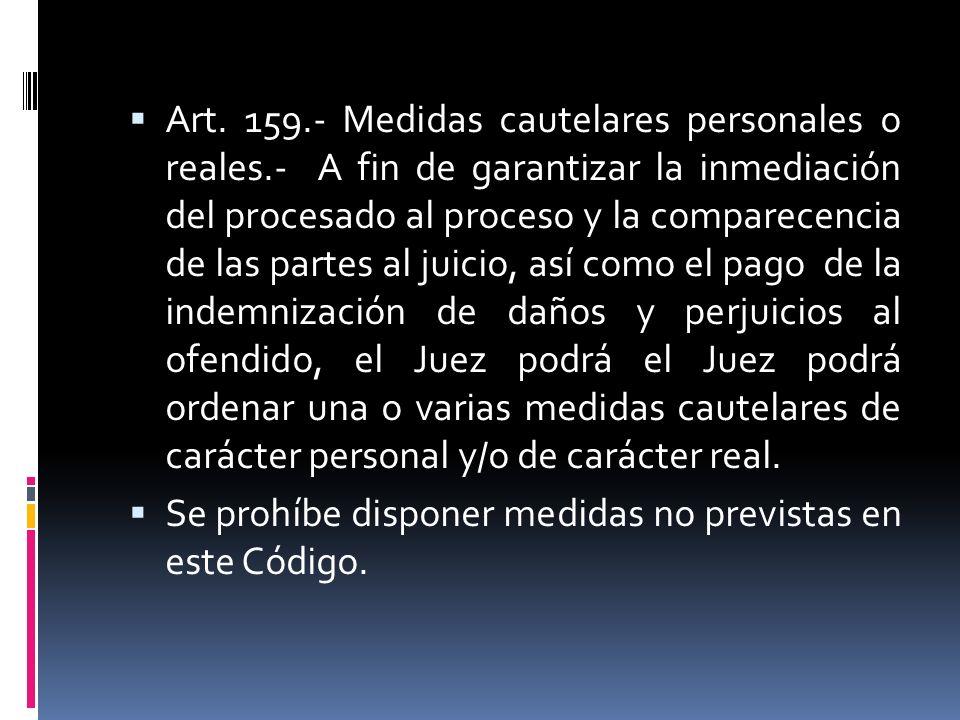 Art. 159. - Medidas cautelares personales o reales