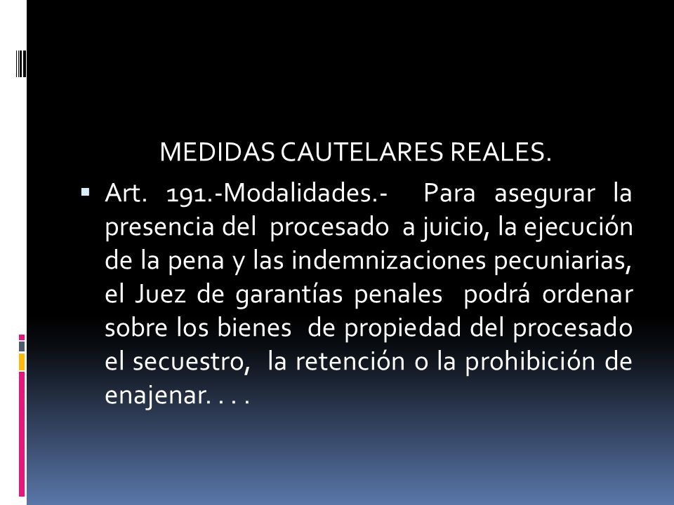 MEDIDAS CAUTELARES REALES.