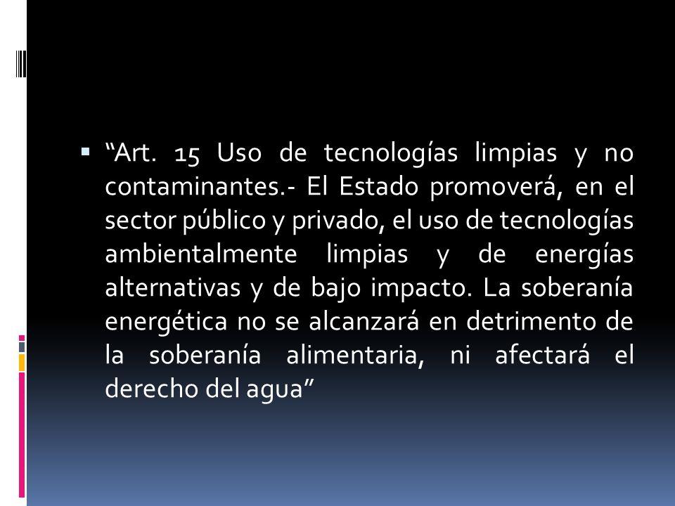 Art. 15 Uso de tecnologías limpias y no contaminantes