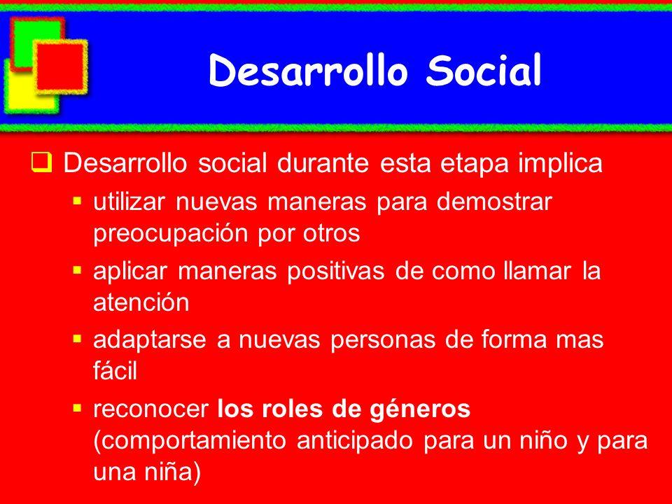 Desarrollo Social Desarrollo social durante esta etapa implica