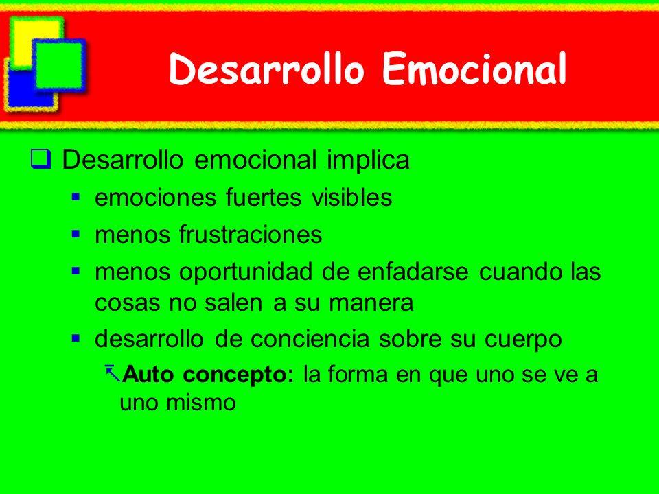 Desarrollo Emocional Desarrollo emocional implica