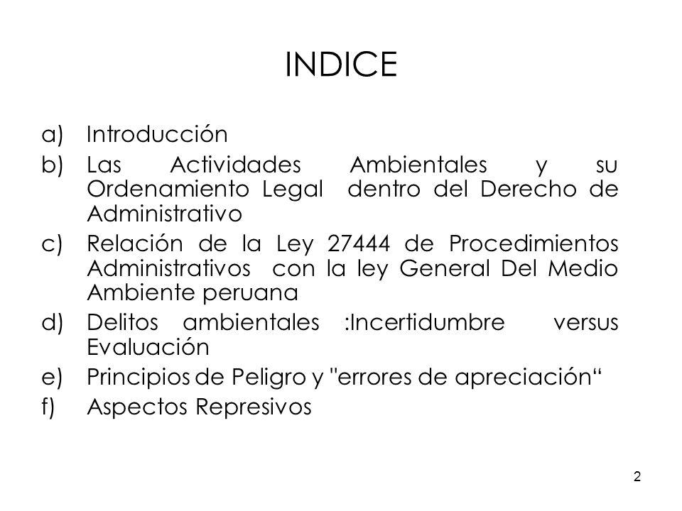 INDICE Introducción. Las Actividades Ambientales y su Ordenamiento Legal dentro del Derecho de Administrativo.