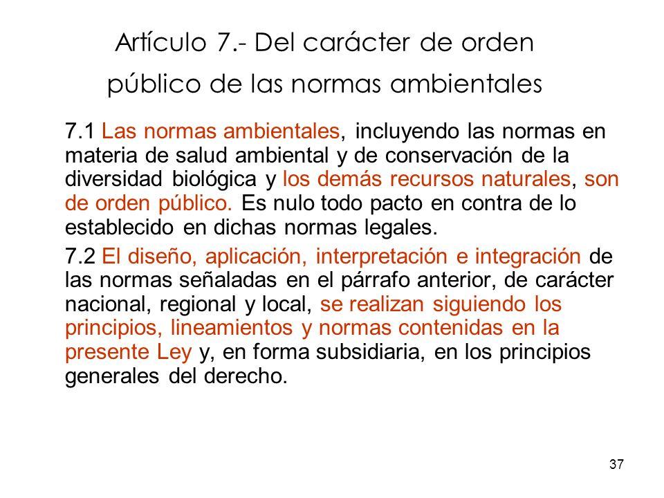 Artículo 7.- Del carácter de orden público de las normas ambientales