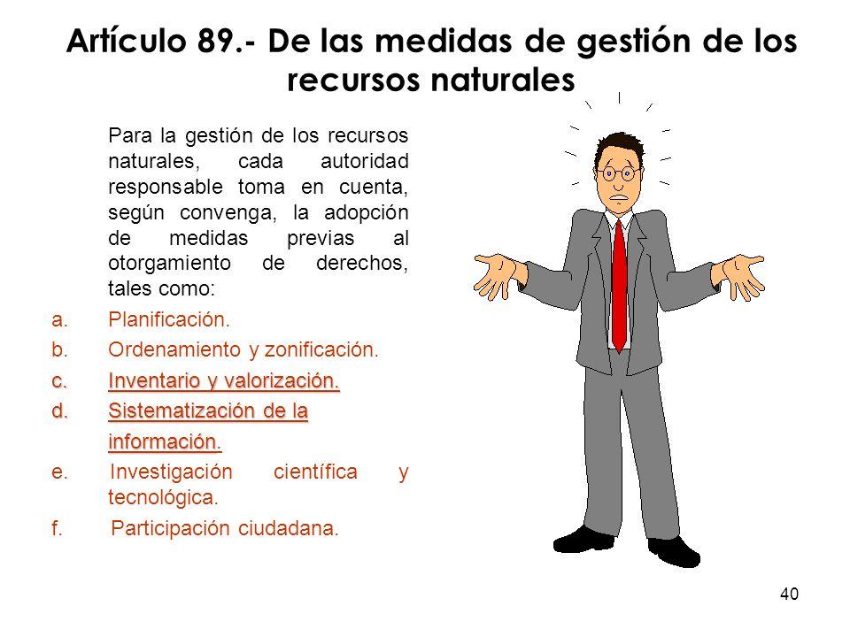 Artículo 89.- De las medidas de gestión de los recursos naturales