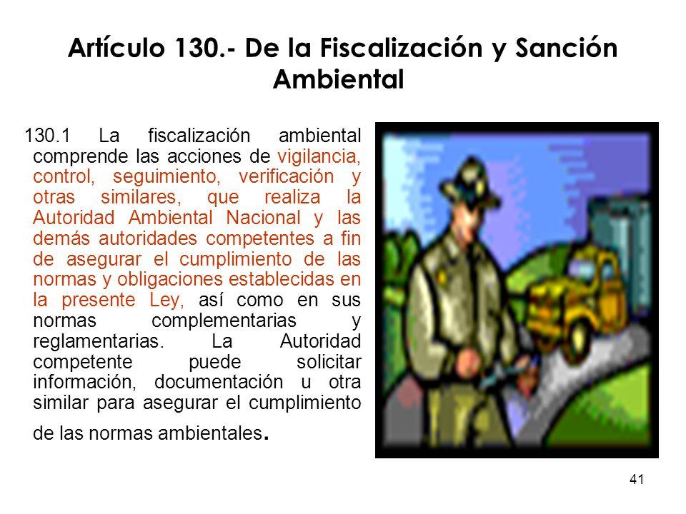 Artículo 130.- De la Fiscalización y Sanción Ambiental