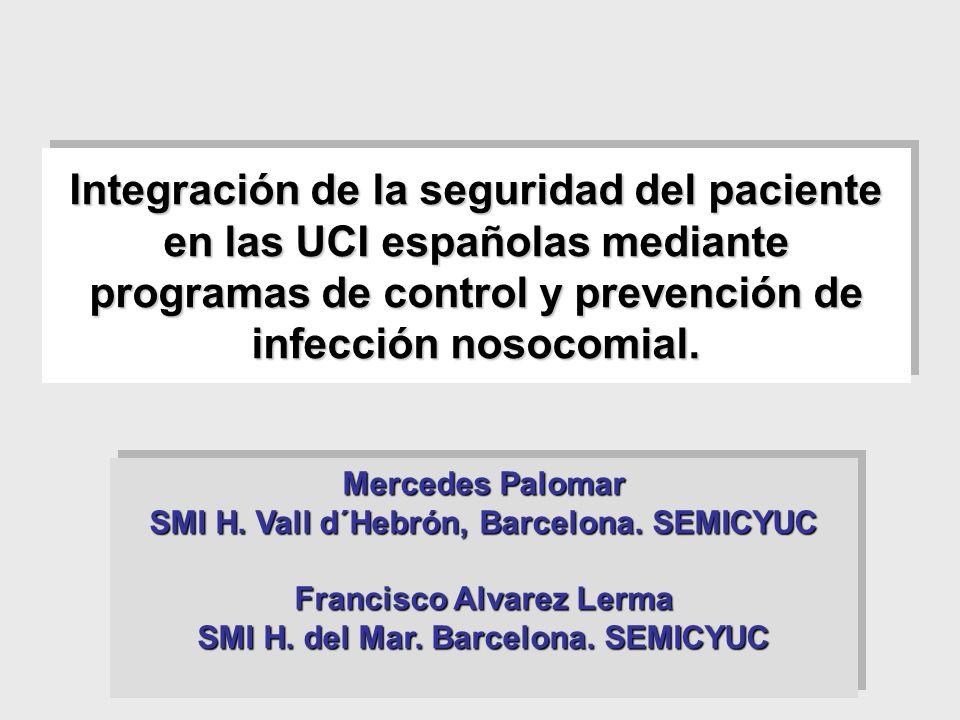 Integración de la seguridad del paciente en las UCI españolas mediante programas de control y prevención de infección nosocomial.