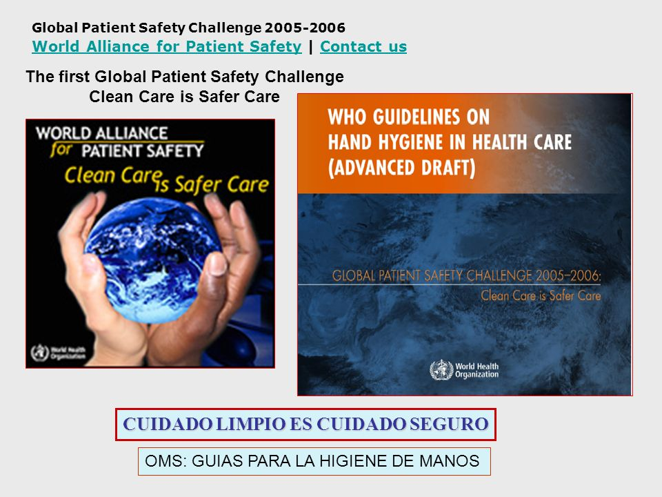 The first Global Patient Safety Challenge Clean Care is Safer Care
