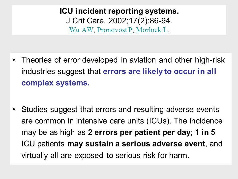 ICU incident reporting systems. J Crit Care. 2002;17(2):86-94