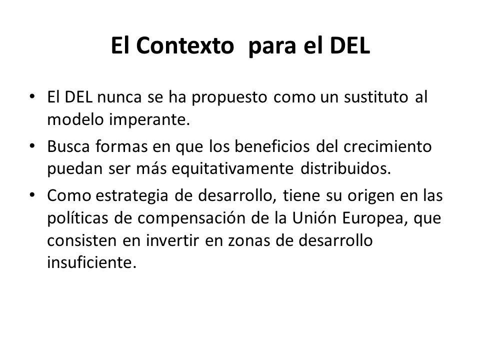 El Contexto para el DEL El DEL nunca se ha propuesto como un sustituto al modelo imperante.
