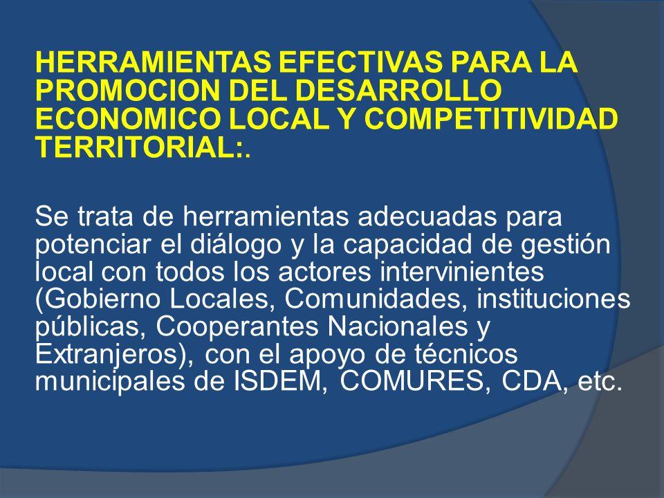 HERRAMIENTAS EFECTIVAS PARA LA PROMOCION DEL DESARROLLO ECONOMICO LOCAL Y COMPETITIVIDAD TERRITORIAL:.