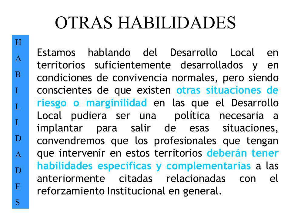 OTRAS HABILIDADES H. A. B. I. L. D. E. S.