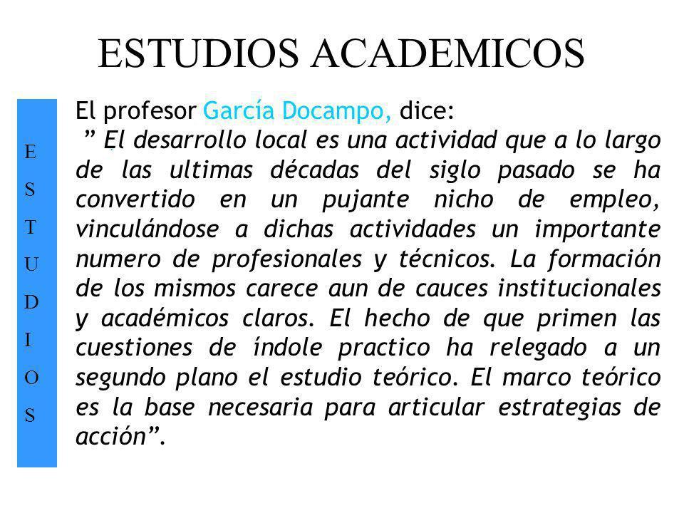 ESTUDIOS ACADEMICOS El profesor García Docampo, dice: