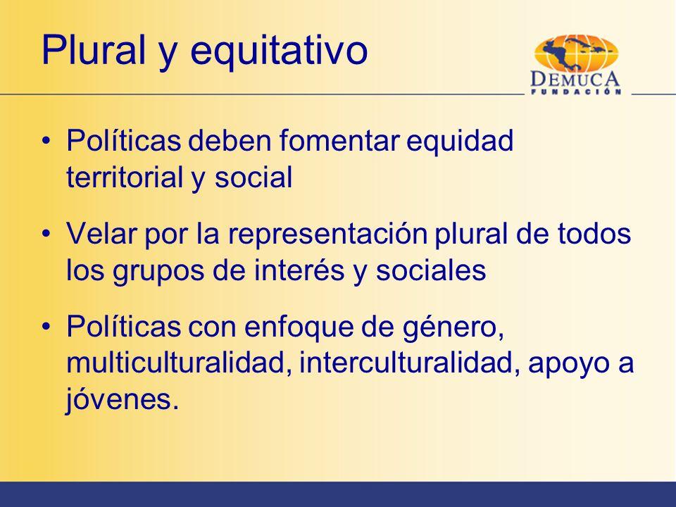 Plural y equitativoPolíticas deben fomentar equidad territorial y social.