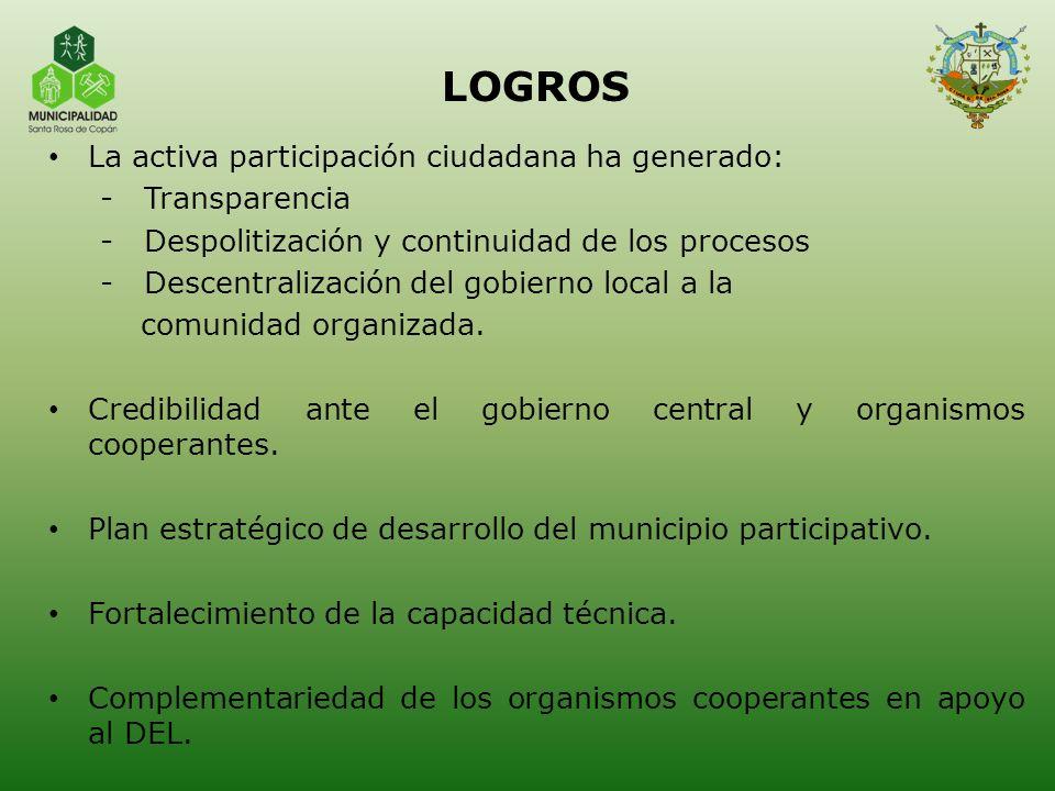 LOGROS La activa participación ciudadana ha generado: - Transparencia