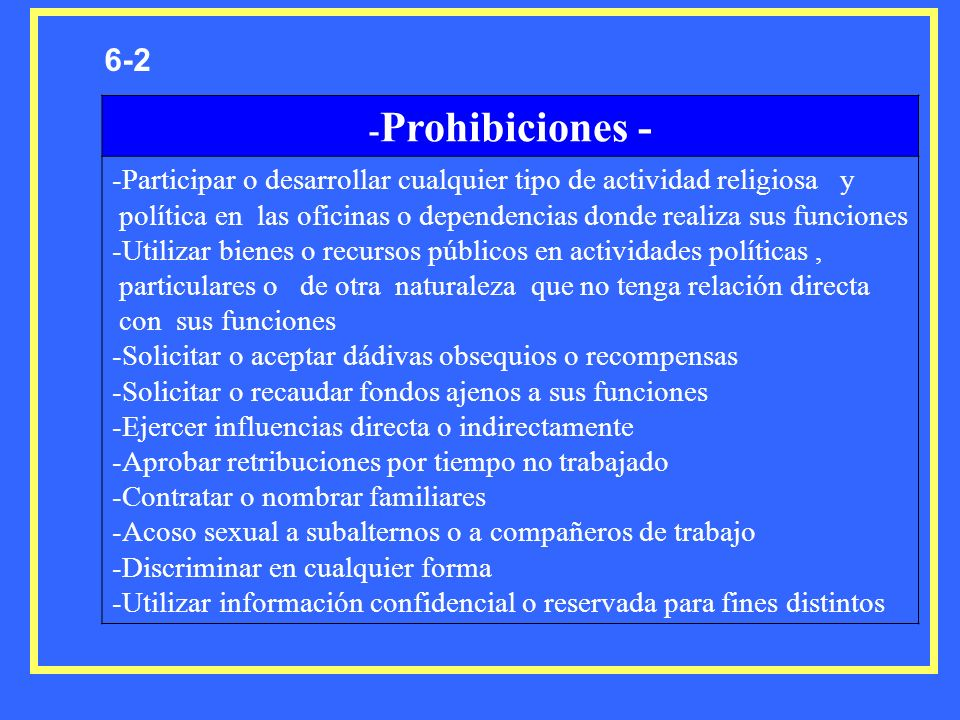 6-2 -Prohibiciones - -Participar o desarrollar cualquier tipo de actividad religiosa y.