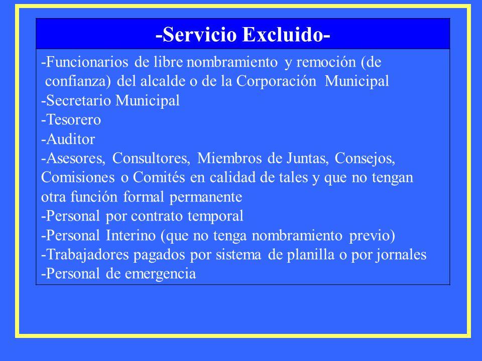 -Servicio Excluido- -Funcionarios de libre nombramiento y remoción (de