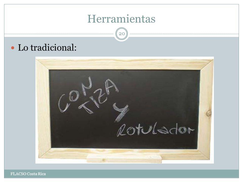 Herramientas Lo tradicional: FLACSO Costa Rica