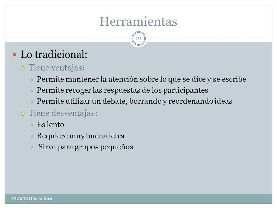 Herramientas Lo tradicional: Tiene ventajas: Tiene desventajas: