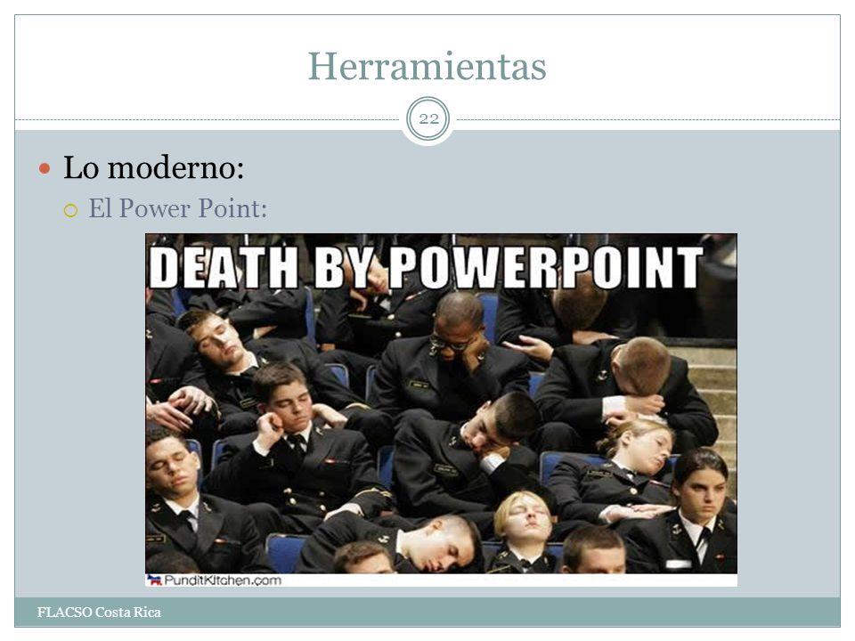 Herramientas Lo moderno: El Power Point: FLACSO Costa Rica