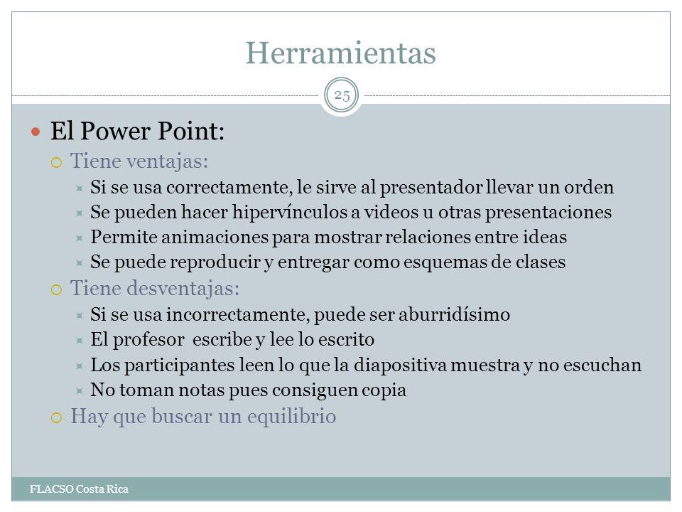 Herramientas El Power Point: Tiene ventajas: Tiene desventajas: