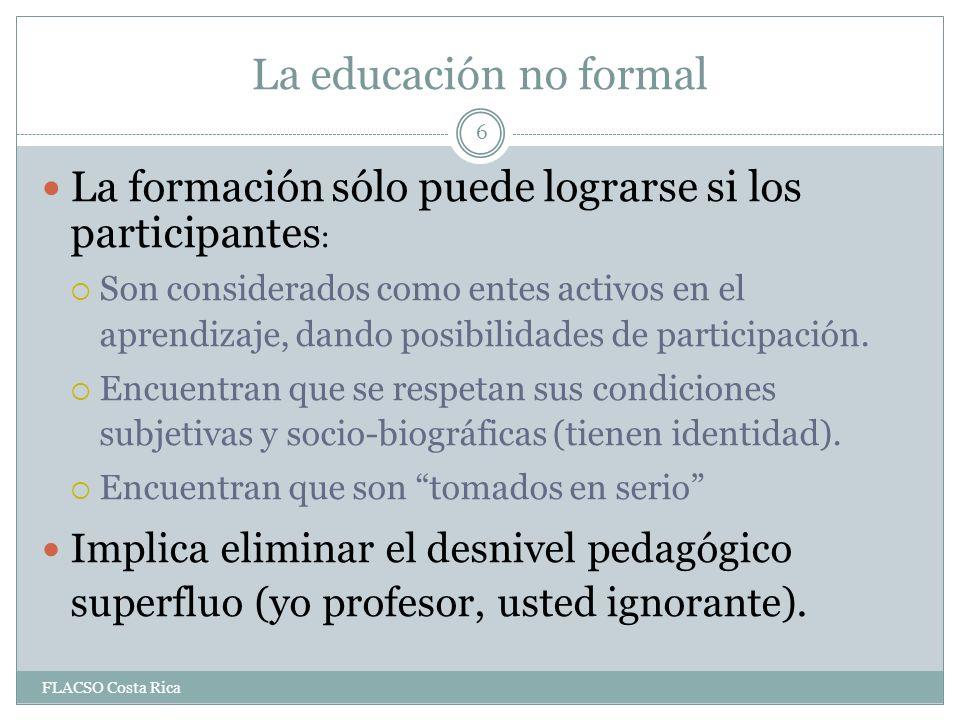 La educación no formal La formación sólo puede lograrse si los participantes: