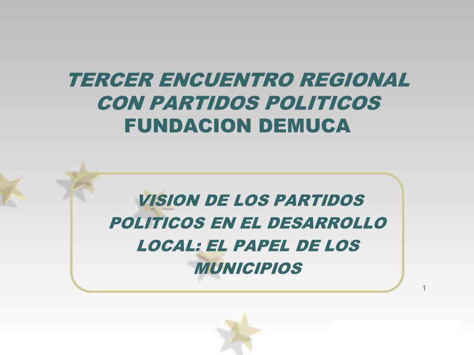 TERCER ENCUENTRO REGIONAL CON PARTIDOS POLITICOS FUNDACION DEMUCA