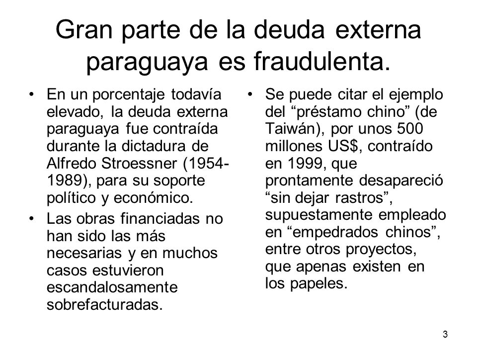 Gran parte de la deuda externa paraguaya es fraudulenta.